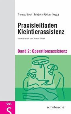 Praxisleitfaden Kleintierassistenz - Bd. 2 - Steidl, Thomas / Röcken, Friedrich (Hgg.)