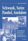 Schwank, Satire, Parabel, Anekdote