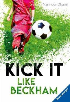Kick it like Beckham - Dhami, Narinder
