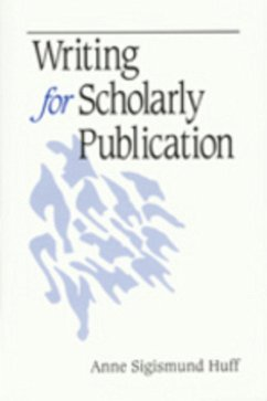 Writing for Scholarly Publication - Huff, Anne Sigismund