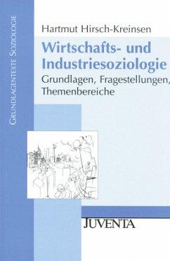 Wirtschafts- und Industriesoziologie - Hirsch-Kreinsen, Hartmut