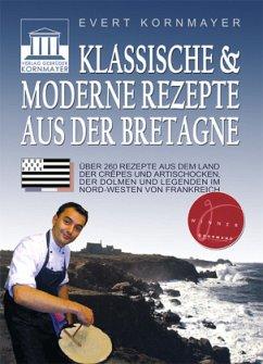 Klassische und moderne Rezepte aus der Bretagne