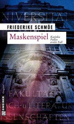 Maskenspiel / Katinka Palfy Bd.1 - Schmöe, Friederike