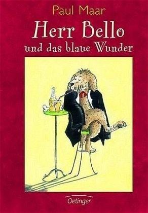 Herr Bello und das blaue Wunder Bd.1 - Maar, Paul