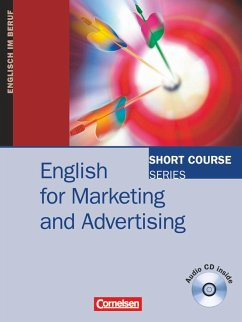 Short Course Series. English for Marketing and Advertising. Kursbuch mit CD - Gore, Sylee