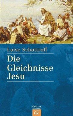 Die Gleichnisse Jesu - Schottroff, Luise