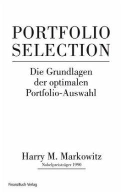 HARRY M. MARKOWITZ - Portfolio Selection. Die Grundlagen der optimalen Portfolio-Auswahl