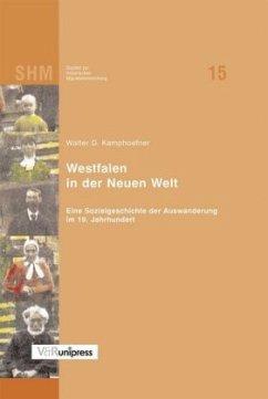 Westfalen in der Neuen Welt - Kamphoefner, Walter D.
