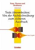Texte überarbeiten: Von der Rechtschreibung zum sicheren Ausdruck. Oberstufe. Heft 1. Arbeitsheft mit Lösungen