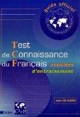 Test de Connaissance du Francais - Activites d'entrainement. Livre de l'eleve et CD