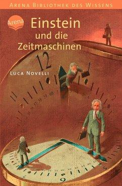 Einstein und die Zeitmaschinen / Lebendige Biographien - Novelli, Luca