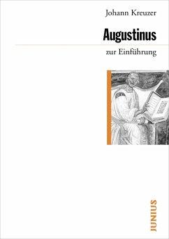 Augustinus zur Einführung - Kreuzer, Johann