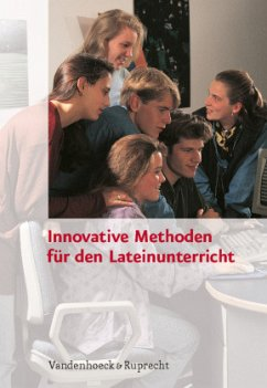 Innovative Methoden für den Lateinunterricht - Drumm, Julia / Frölich, Roland (Hrsg.)