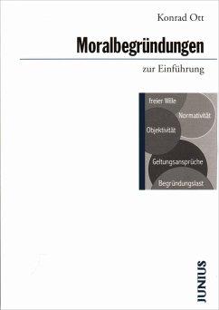 Moralbegründungen zur Einführung - Ott, Konrad