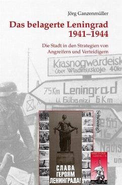 Das belagerte Leningrad 1941-1944 - Ganzenmüller, Jörg
