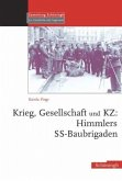 Krieg, Gesellschaft und KZ: Himmlers SS-Baubrigaden