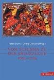 Vom Schisma zu den Kreuzzügen: 1054 - 1204