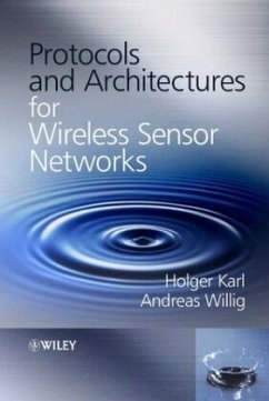Protocols and Architectures for Wireless Sensor Networks - Karl, Holger; Willig, Andreas