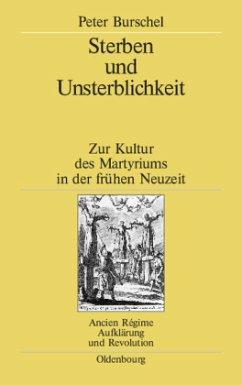 Sterben und Unsterblichkeit - Burschel, Peter