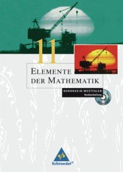 Elemente der Mathematik 11. SII - Ausgabe 2004 für das Zentralabitur in Nordrhein-Westfalen Schülerband