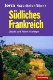 Südliches Frankreich. Reiseführer Natur
