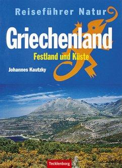 Griechenland. Festland und Küste. Reiseführer Natur - Kautzky, Johannes