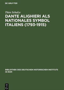 Dante Alighieri als nationales Symbol Italiens (1793-1915)