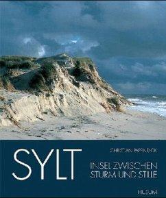 Sylt - Insel zwischen Sturm und Stille - Papendick, Christian
