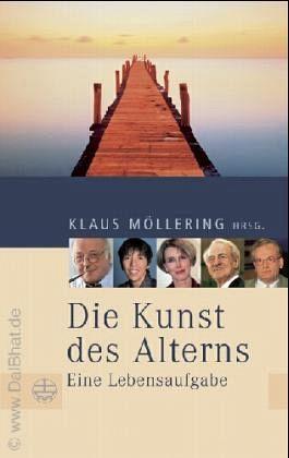 Die Kunst des Alterns - Eine Lebensaufgabe - Möllering, Klaus