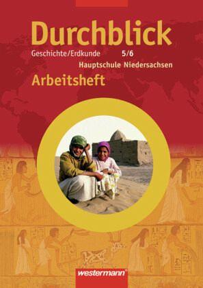 Durchblick 5./6. Schuljahr. Geschichte/Erdkunde. Arbeitsheft. Bremen, Hamburg, Niedersachsen