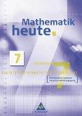 Mathematik heute 7. Neubearbeitung. Arbeitsheft. Sachsen. Hauptschule