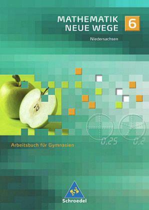 Mathematik Neue Wege 6. Arbeitsbuch für Gymnasien. Schülerband. Niedersachsen