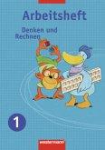 Denken und Rechnen 1. Arbeitsheft. Nordrhein-Westfalen, Niedersachsen und Schleswig-Holstein
