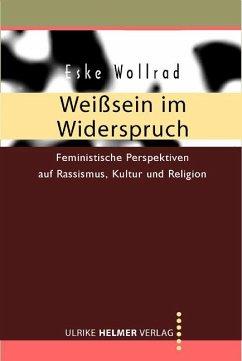 Weisssein im Widerspruch - Wollrad, Eske