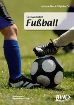 Lernwerkstatt Fußball - Koch, Juliane; Schulz, Sybille