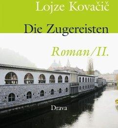 Die Zugereisten 2 - Kovacic, Lojze