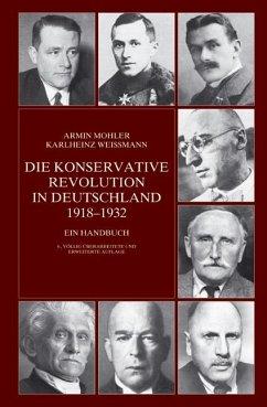 Die Konservative Revolution in Deutschland 1918 - 1932 - Mohler, Armin; Weißmann, Karlheinz