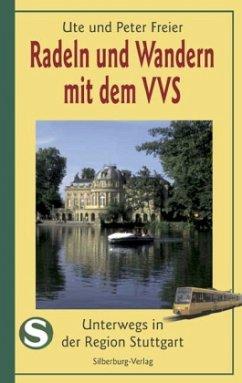 Radeln und Wandern mit dem VVS - Freier, Ute; Freier, Peter