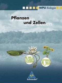 WPU Biologie. Pflanzen und Zellen. Wahlpflichtu...