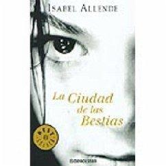 La Ciudad de las Bestias - Allende, Isabel