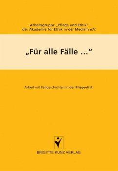 """Für alle Fälle... - Arbeitsgruppe """"Pflege und Ethik"""""""