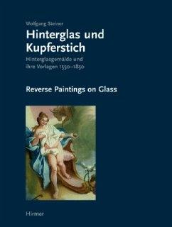 Hinterglas und Kupferstich\Reverse Paintings on Glass