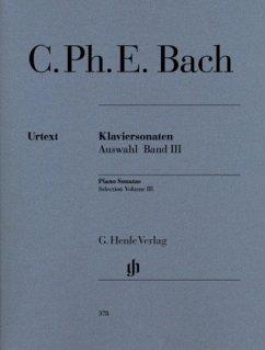 Klaviersonaten, Auswahl, Band III - Bach, Carl Philipp Emanuel - Klaviersonaten, Auswahl, Band III