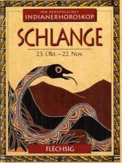 Indianerhoroskop: Schlange - 23. Okt. - 22. Nov. - Meadows, Kenneth