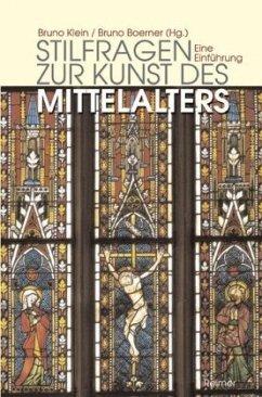 Stilfragen zur Kunst des Mittelalters - Klein, Bruno / Boerner, Bruno (Hgg.)