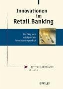 Innovationen im Retail Banking - Bartmann, Dieter