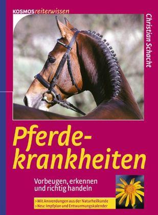 Pferdekrankheiten - Schacht, Christian