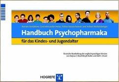 Handbuch Psychopharmaka für das Kindes- und Jugendalter - Bandelow, Borwin; Banaschewski, Tobias; Heise, Cord Alexander; Rothenberger, Aribert