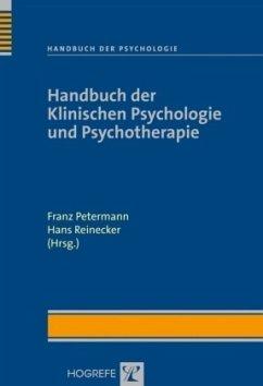 Handbuch der Klinischen Psychologie - Petermann, Franz / Reinecker, Hans (Hgg.)