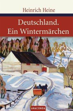 Deutschland / Ein Wintermärchen - Heine, Heinrich
